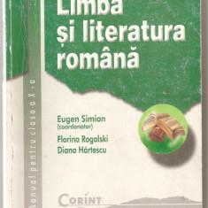 (C1075) LIMBA SI LITERATURA ROMANA, MANUAL PENTRU CLASA A X-A COORDONATOR ACAD. EUGEN SIMION, EDITURA CORINT, BUCURESTI - Manual scolar corint, Clasa 10