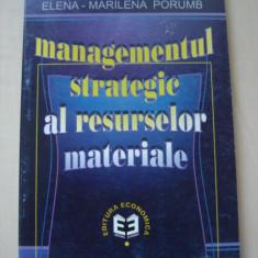 ELENA MARILENA PORUMB - MANAGEMENTUL STRATEGIC AL RESURSELOR MATERIALE - Carte Management