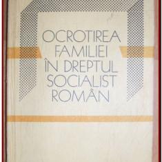 Ocrotirea familiei in Dreptul Socialist Roman (1989) - I. Comanescu, I. Mihuta, R. Petrescu - Carte Dreptul familiei