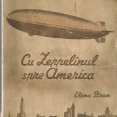 Elena Bran - Cu Zeppelinul spre America - prima editie - 1942 - Carte Editie princeps