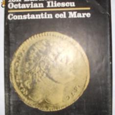Constantin cel Mare - Ion Barnea, Octavian Iliescu - Carte Istorie