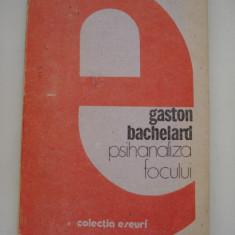 PSIHANALIZA FOCULUI - Gaston Bachelard - Filosofie