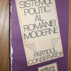 SISTEMUL POLITIC AL ROMANIEI MODERNE * PARTIDUL CONSERVATOR * - Ion Bulei - Istorie