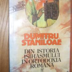 DUMITRU STANILOAE - Din Istoria Isihasmului in Ortodoxia Romana - 1992, 169 p. - Carti ortodoxe