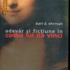 Bart D.Ehrman-Adevar si fictiune in codul lui Da Vinci (istorie crestinism-enigme)-ed Humanitas (B880) - Carti Crestinism
