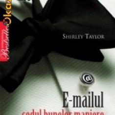 Shirley Taylor - E-mailul : codul bunelor maniere