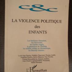 CARTE IN FRANCEZA-LA VIOLENCE POLITIQUEDES ENFANTS