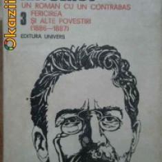 A. P. Cehov - Un roman cu un contrabas * Fericirea si alte povestiri ( Opere, vol. III ), Anul publicarii: 1989