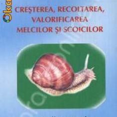 Nicolae Gh. Turliu, Laurentiu Lostun - Cresterea, recoltarea, valorificarea melcilor si scoicilor