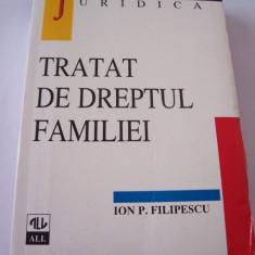 TRATAT DE DREPTUL FAMILIEI - ION P . FILIPESCU - Carte Dreptul familiei