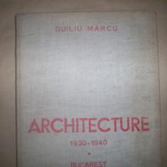 Arhitectura 1930-1940-Duiliu Marcu - Carte Arhitectura