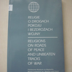 EUGENIUSZ SAKOWICZ - RELIGIONS ON ROADS OF PEACE AND UNBEATEN TRACKS OF WAR