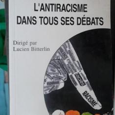 CARTE IN FRANCEZA-L'ANTIRACISME DANS TOUS SES DEBATS