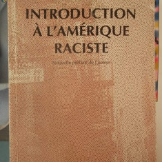 CARTE IN FRANCEZA-INTRODUCTION A L'AMERIQUE RACISTE