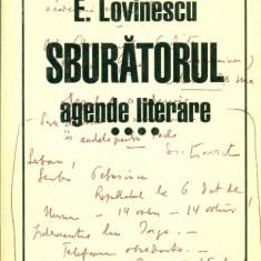 SBURATORUL - Agende Literare vol.4 - EUGEN LOVINESCU - Eseu