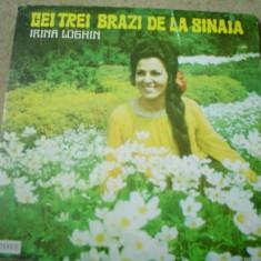 Irina Loghin Cei trei brazi de la Sinaia album disc vinyl lp Muzica Populara electrecord, VINIL