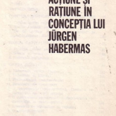 A MARGA-Actiune si ratiune in filosofia lui HABERMAS - Carte Filosofie