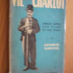 VIE DE CHARLOT  - Charles Spencer Chaplin ses Films et son temps  par  G. Sadoul