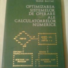 OPTIMIZAREA SISTEMELOR DE OPERARE ALE CALCULATOARELOR NUMERICE ~ VASILE BALTAC - Carte sisteme operare