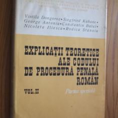 EXPLICATII TEORETICE ALE CODULUI DE PROCEDURA PENALA ROMAN vol II - V. Dongoroz - Carte Drept penal