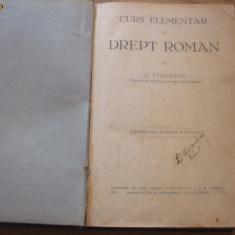 Curs Elementar de DREPT ROMAN -- C. Stoicescu [ 1931, cu 617 pag.; exemplar numerotat si semnat de autor ] - Carte Teoria dreptului