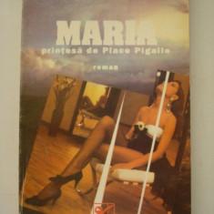 MARIA - printesa de Place Pigalle - Constantin Munteanu - Roman, Anul publicarii: 1995