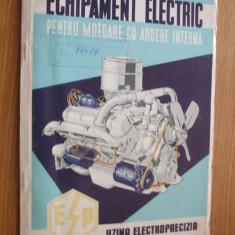 ECHIPAMENT ELECTRIC pentru Motoare cu Ardere Interna -- UZINA ELECTROPRECIZIA SACELE-- [catalog, imagini color  si scheme de prezentare a produselor, Alta editura