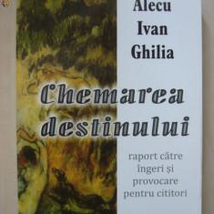 ALECU IVAN GHILIA - CHEMAREA DESTINULUI {cu autograful si dedicatia autorului}