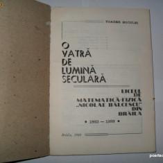 O vatra de lumina seculara- Lciceul Nicolae Balcescu -Braila-Toader Buculei