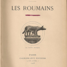 James Caterly - Les Roumains ( Romanii) - vol. I - 1908 - Carte veche