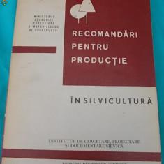 RECOMANDARI PENTRU PRODUCTIE IN SILVICULTURA(INSTITUTUL DE CERCETARE SI DOCUMENTARE SILVICA),1973
