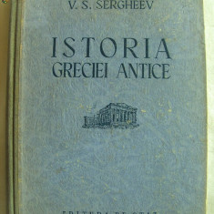 """ISTORIA GRECIEI ANTICE"" V. S. Sergheev, 1951. Biblioteca de istorie OM - Carte Istorie"