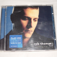 Vand cd original ROB THOMAS-...something to be - Muzica Blues warner