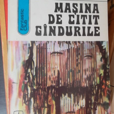 MASINA DE CITIT GANDURILE -ANDRE MAUROIS - Roman, Anul publicarii: 1973