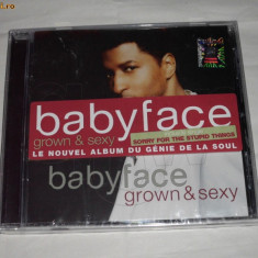 Vand cd original sigilat BABYFACE-Grown&sexy - Muzica R&B sony music