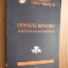 CUM SA NE MANTUIM ? DUPA INVATATURA SFINTILOR PARINTII -- Ieromonah I. Iaroslav -- [ 2005, 534 p. ] - Carti Predici