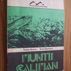 MUNTII CALIMAN -Traian Naum, E. Butnaru - 1989, 234 p, cu imaginii + harta color