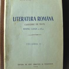 LITERATURA ROMANA - CULEGERE DE TEXTE Pentru clasa a IX-a, Vol. II, 1954 - Carte veche