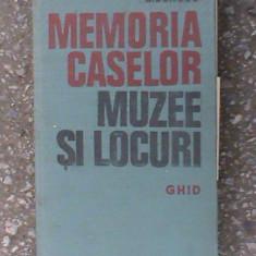 Memoria caselor (Ghid Muzee si locuri)-D.Bondoc - Album Muzee