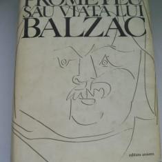 PROMETEU SAU VIATA LUI BALZAC ANDRE MAUROIS
