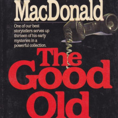 Carte in limba engleza: John D. MacDonald - The Good Old Stuff