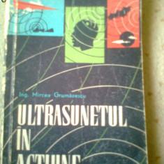ULTRASUNETUL IN ACTIUNE MIRCEA GRUMAZESCU 1964 carte stiinta ilustrata