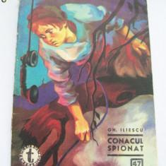 CONACUL SPIONAT GH.ILIESCU COLECTIA CLUBUL TEMERARILOR NR .47 - Carte de aventura
