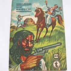 MIU HAIDUCUL GEORGE PIETRARU VOL, 1, 2 COLECTIA CLUBUL TEMERARILOR NR .44, 45 - Carte de aventura
