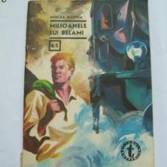 MILIOANELE LUI BELAMI MIRCEA RADINA COLECTIA CLUBUL TEMERARILOR NR.65, 66 - Carte de aventura