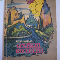 CINTECUL BISTRITEI - LEGENDE SI POVESTIRI  - ELENA MATASA , ANUL CARTII  1961 , EDITURA TINERETULUI