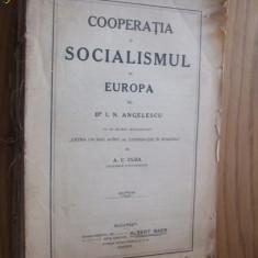 COOPERATIA SI SOCIALISMUL IN EUROPA -- I. A. Angelescu --studiu introductiv: A. C. CUZA -- [ 1922, 728 p. ] - Carte Politica