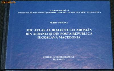 Aromani-PETRU NEIESCU - MIC ATLAS AL DIALECTULUI AROMAN foto