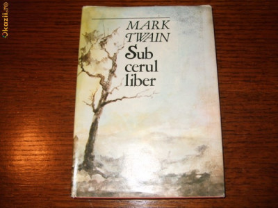 Mark Twain - Sub cerul liber foto