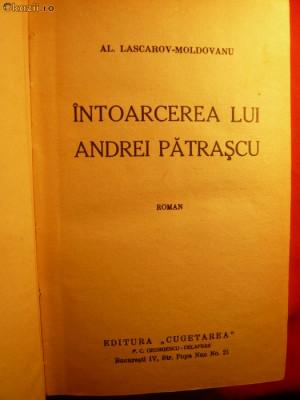 Intoarcerea lui A.Patrascu -Al.Lascarov-Moldovanu -Prima Ed.1936 foto